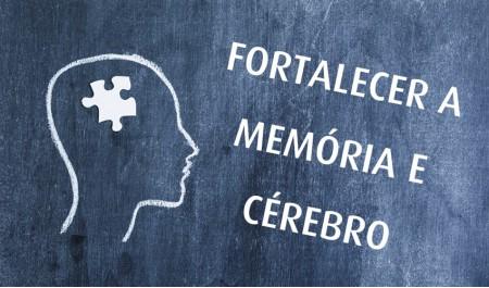 O que pode fazer para fortalecer o cérebro e a memória?